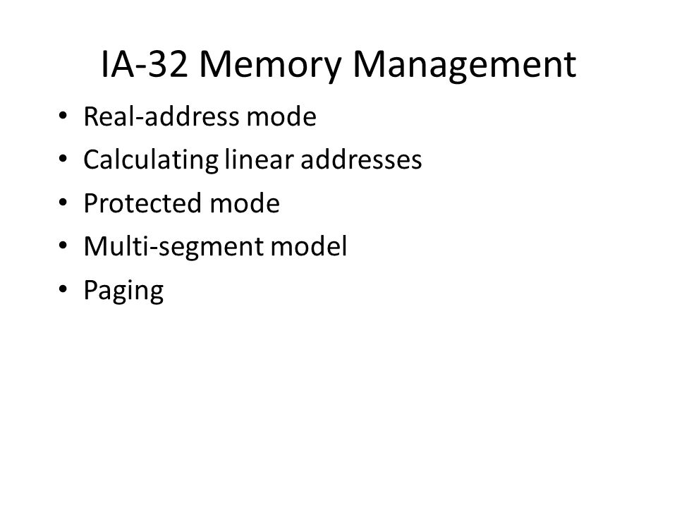 IA-32 Memory Management Real-address mode Calculating linear addresses