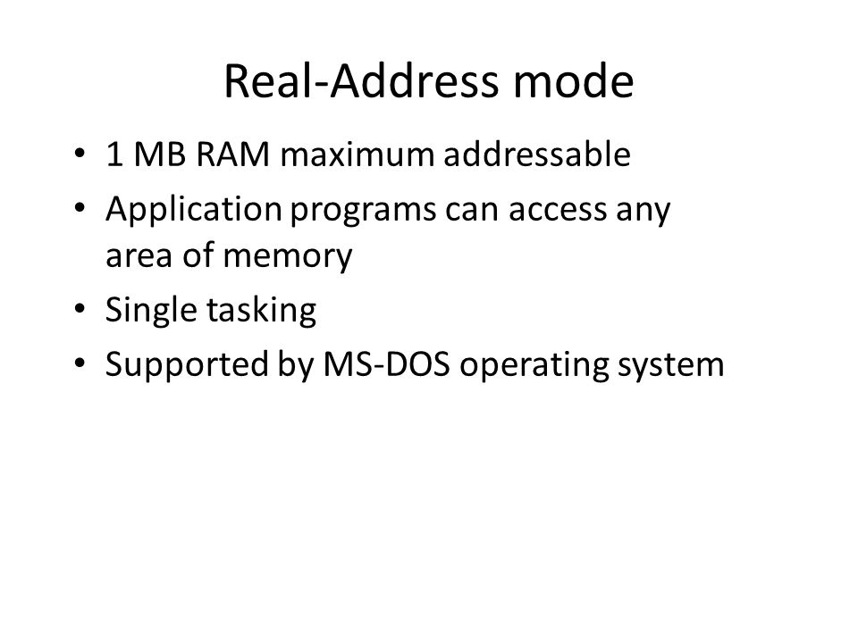 Real-Address mode 1 MB RAM maximum addressable