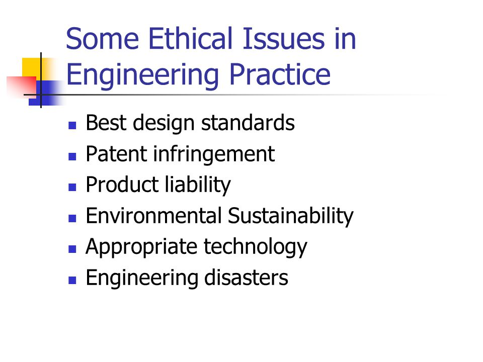 Some Ethical Issues in Engineering Practice
