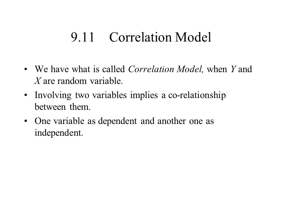 9.11 Correlation Model We have what is called Correlation Model, when Y and X are random variable.