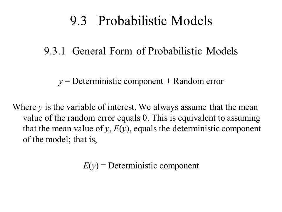 9.3 Probabilistic Models General Form of Probabilistic Models