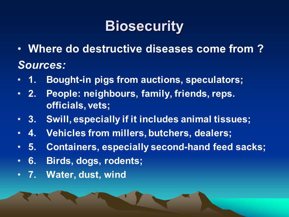 Biosecurity Where do destructive diseases come from Sources: