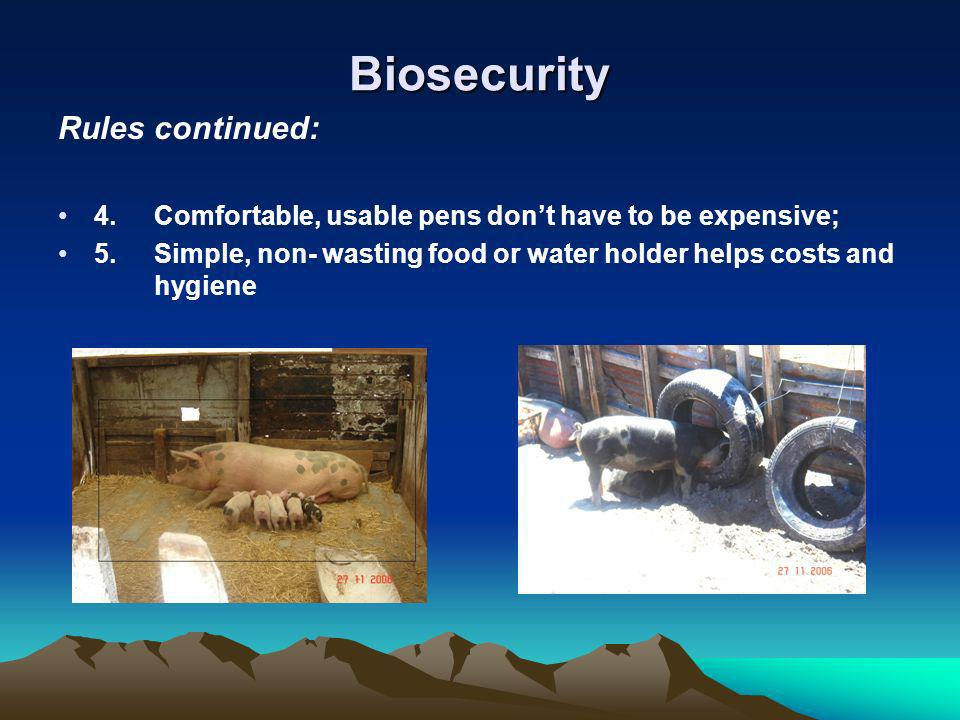 Biosecurity Rules continued: