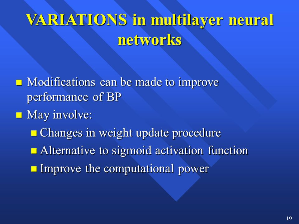 VARIATIONS in multilayer neural networks
