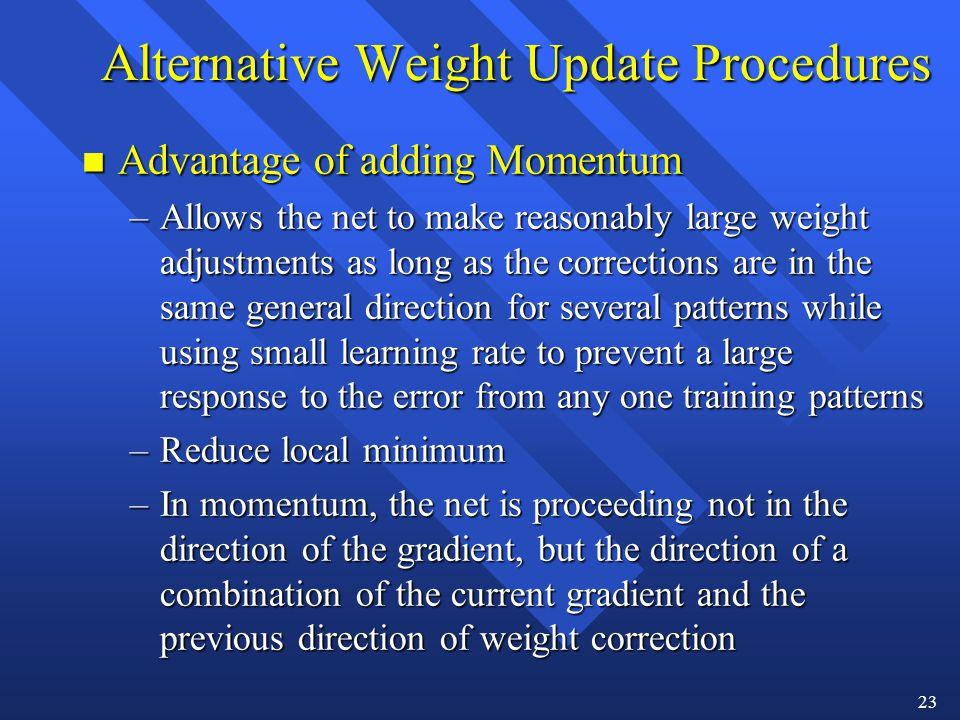 Alternative Weight Update Procedures