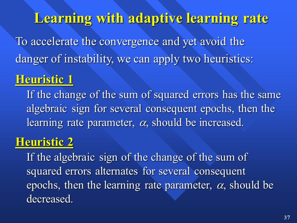 Learning with adaptive learning rate