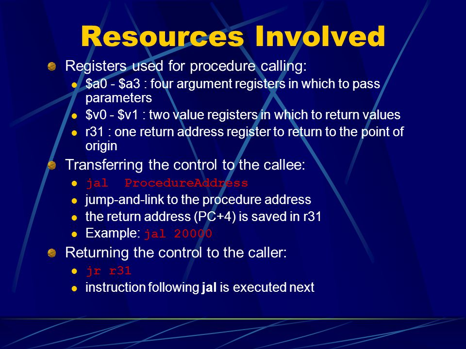 Resources Involved Registers used for procedure calling: