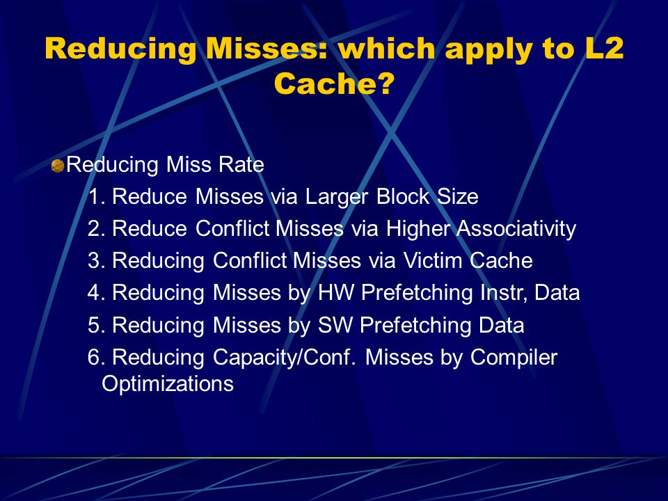 Reducing Misses: which apply to L2 Cache