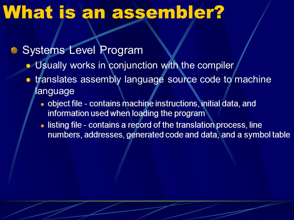 What is an assembler Systems Level Program