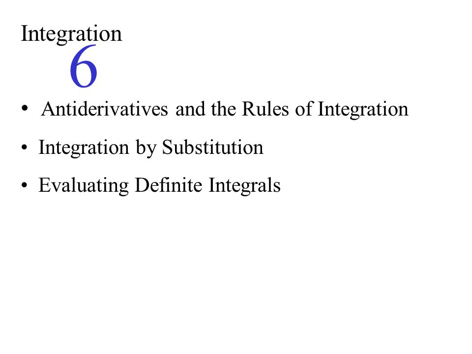 6 Integration Antiderivatives and the Rules of Integration