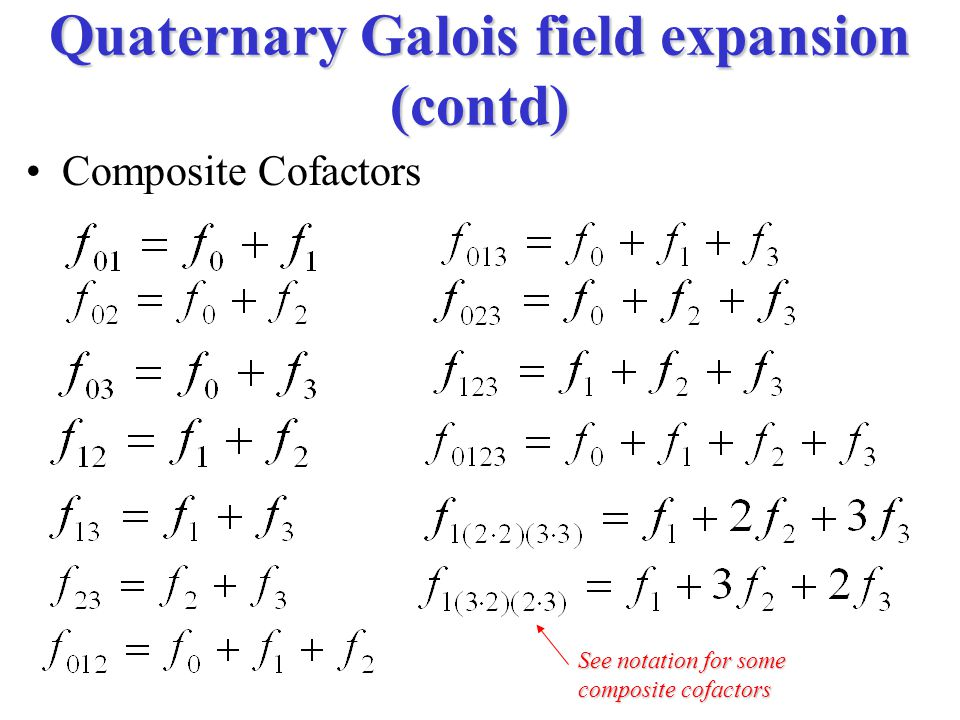 Quaternary Galois field expansion (contd)