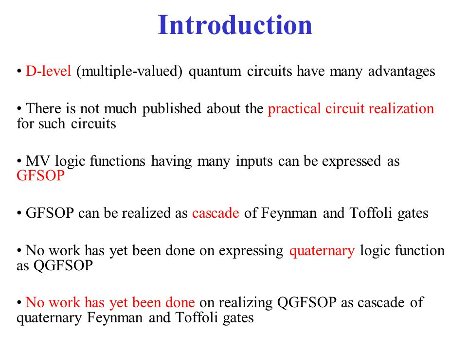 Introduction D-level (multiple-valued) quantum circuits have many advantages.