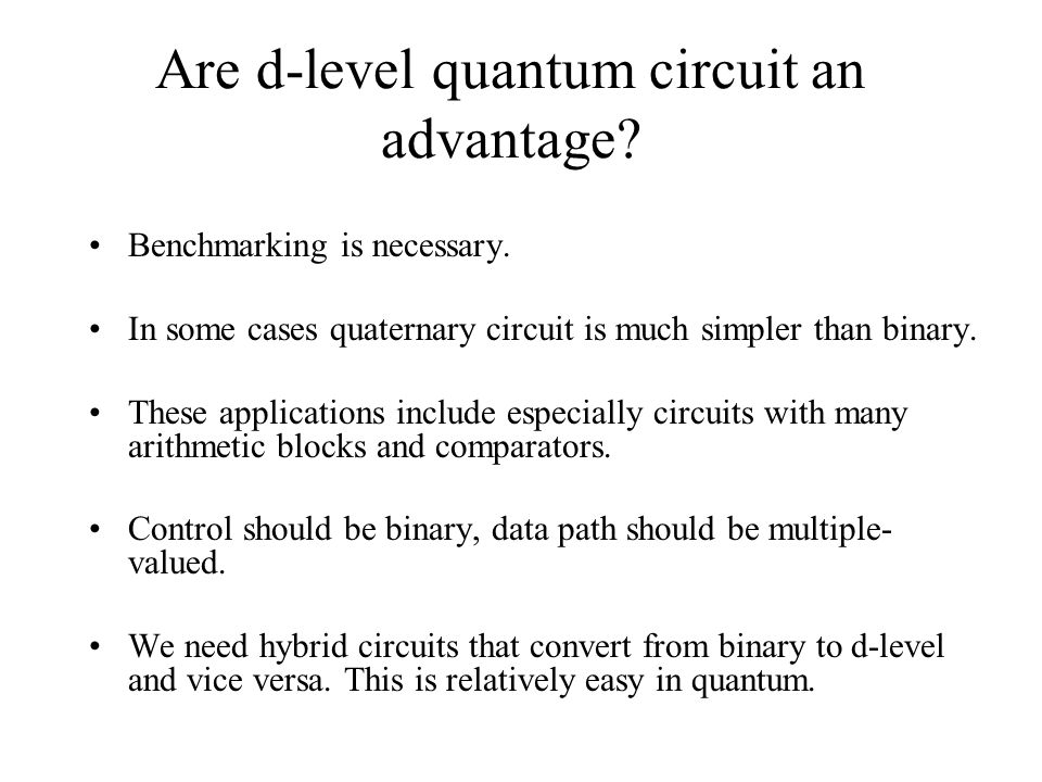 Are d-level quantum circuit an advantage