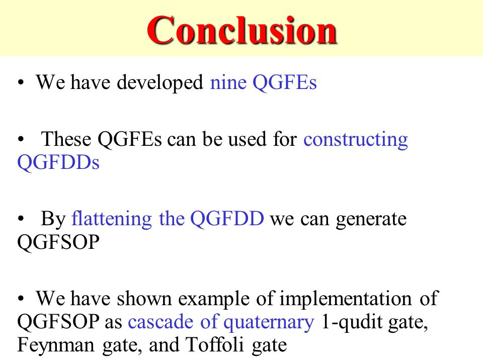 Conclusion We have developed nine QGFEs