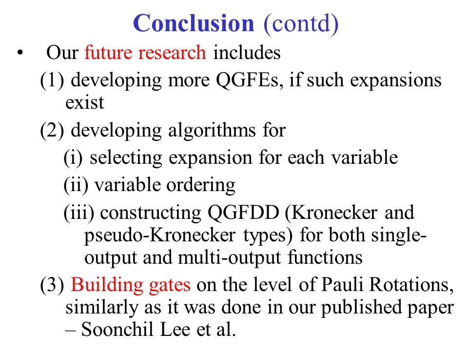 Conclusion (contd) Our future research includes