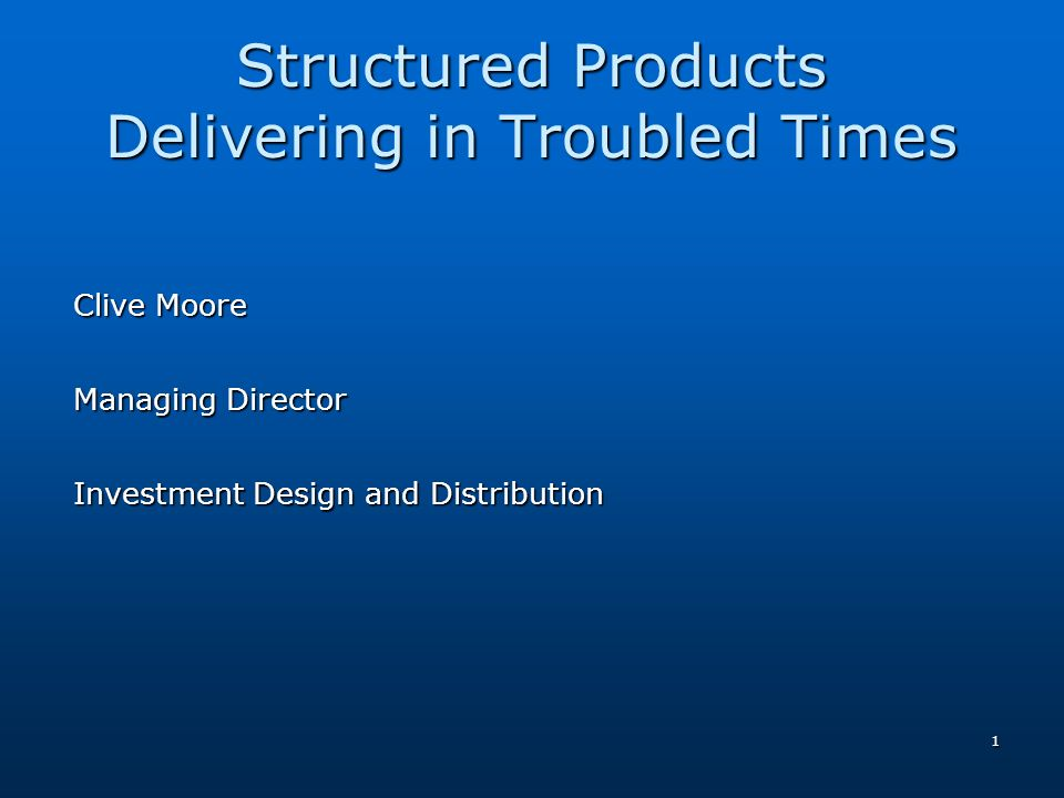 Structured Products Delivering in Troubled Times