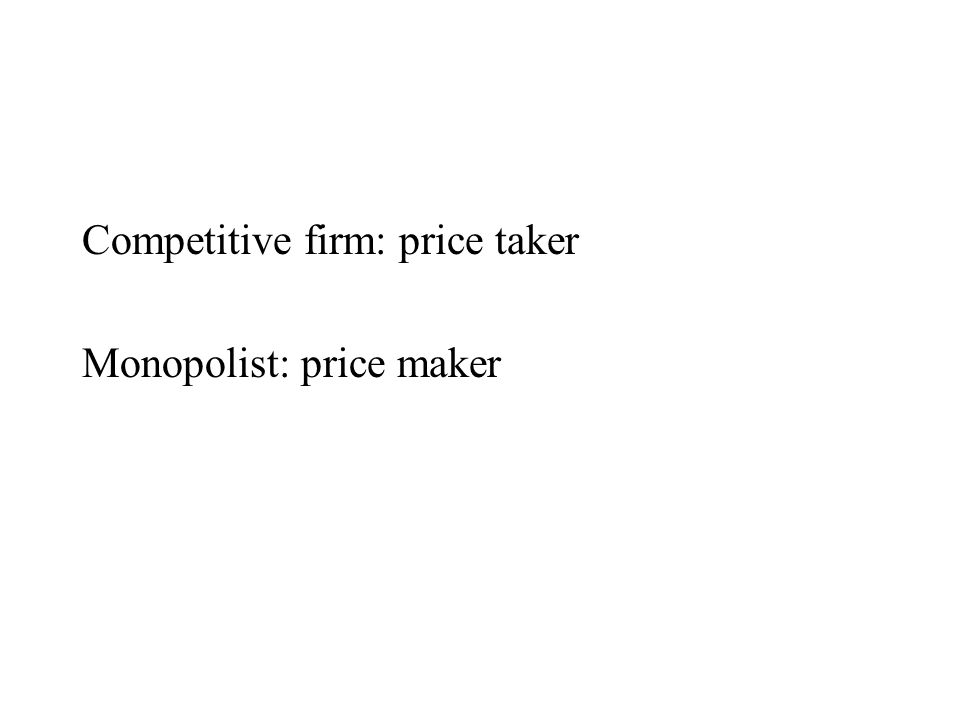 Competitive firm: price taker
