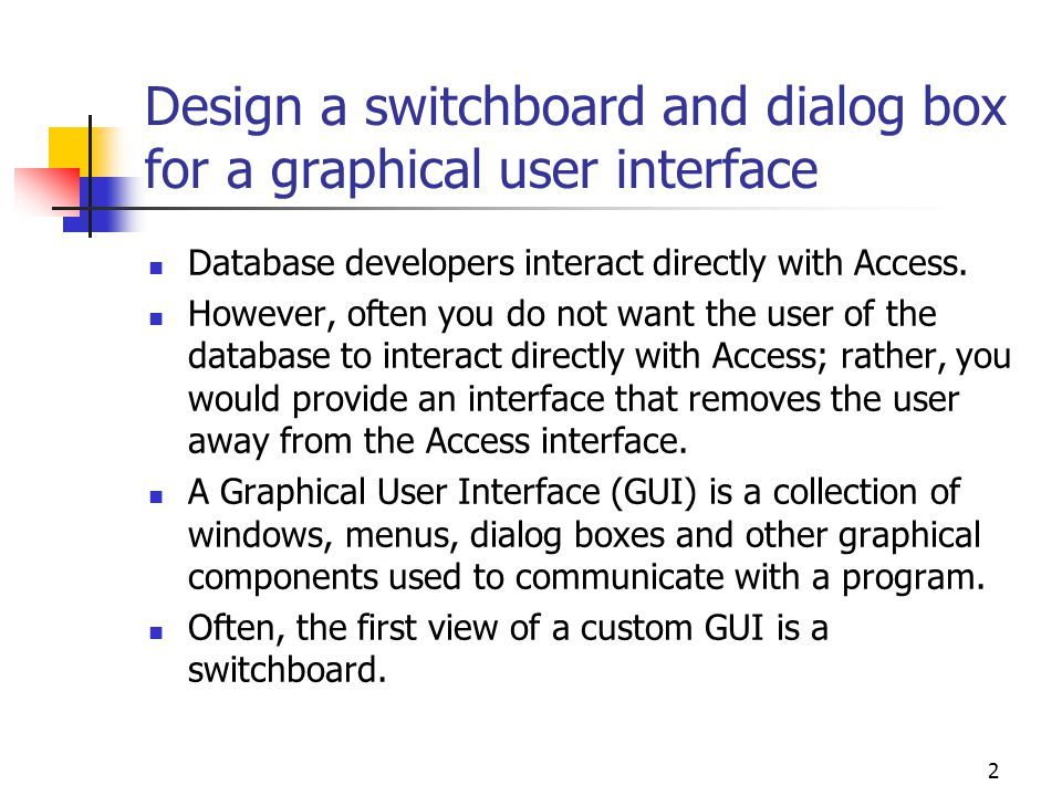 Design a switchboard and dialog box for a graphical user interface