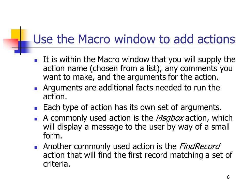 Use the Macro window to add actions