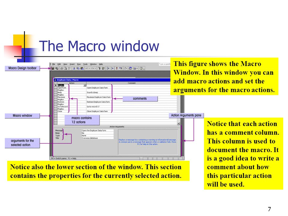 The Macro window This figure shows the Macro Window. In this window you can add macro actions and set the arguments for the macro actions.