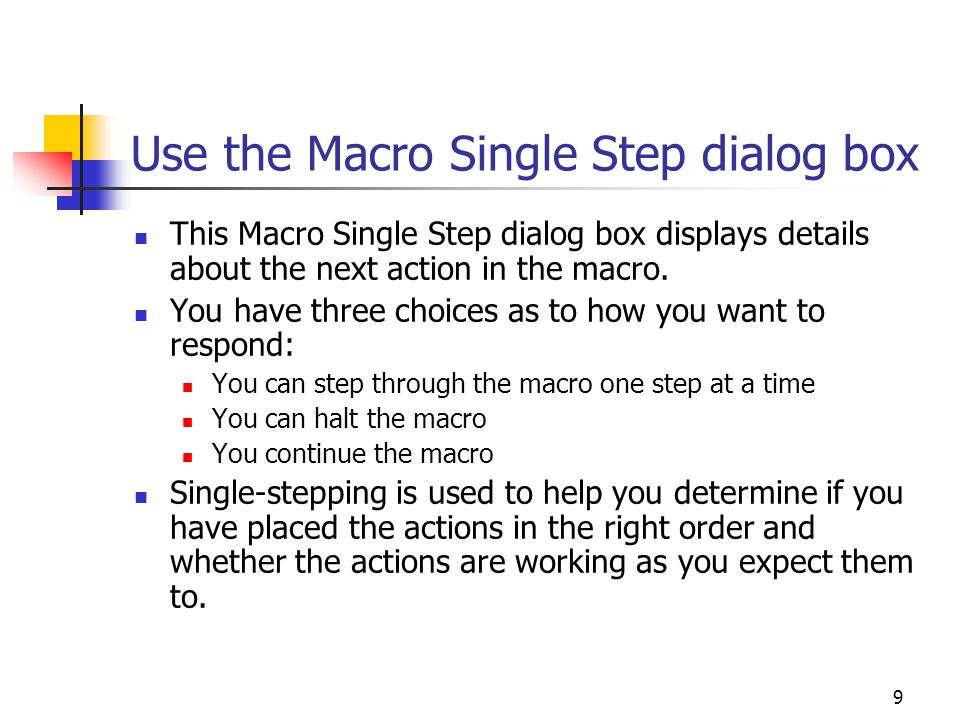 Use the Macro Single Step dialog box