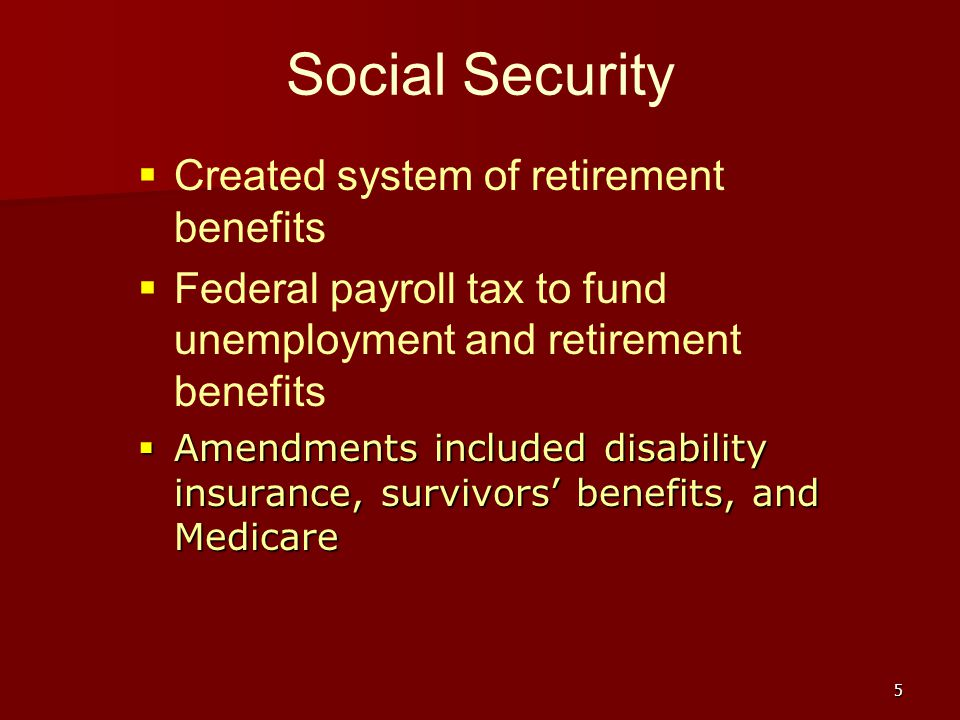 Social Security Created system of retirement benefits