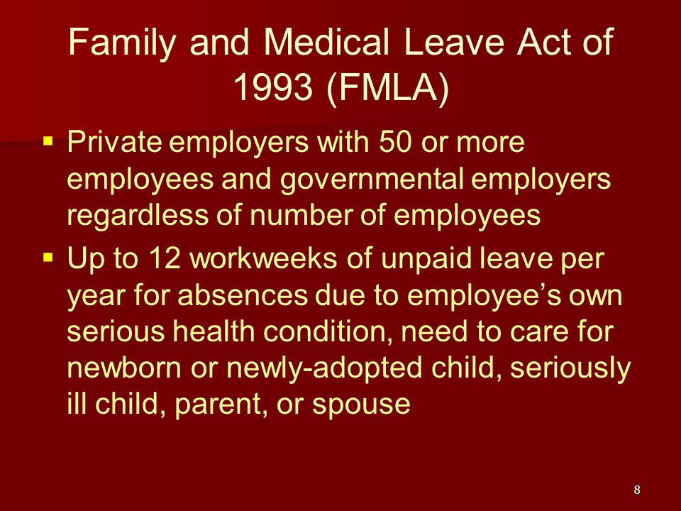 Family and Medical Leave Act of 1993 (FMLA)