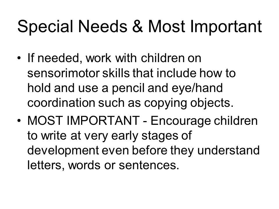 Special Needs & Most Important