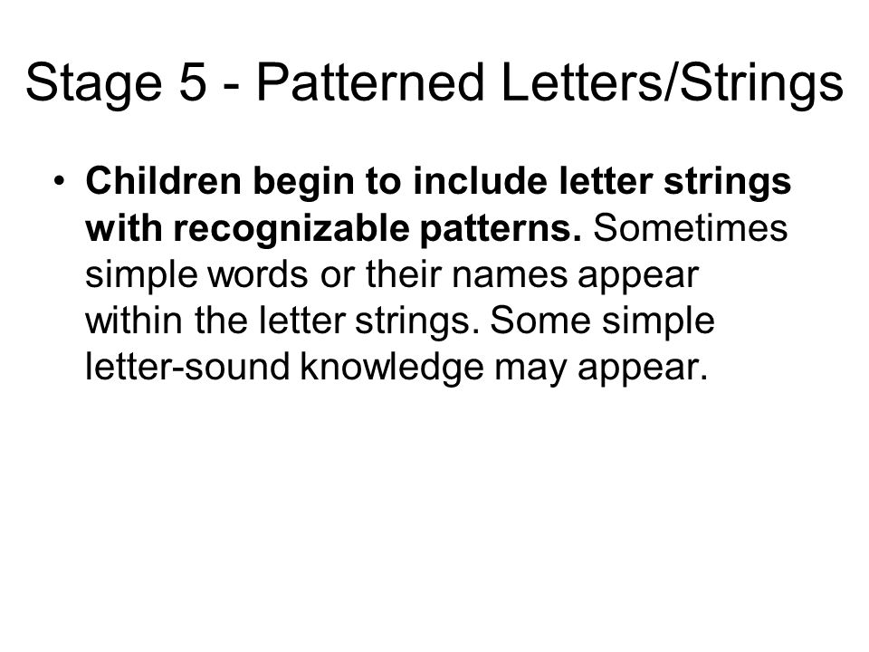 Stage 5 - Patterned Letters/Strings