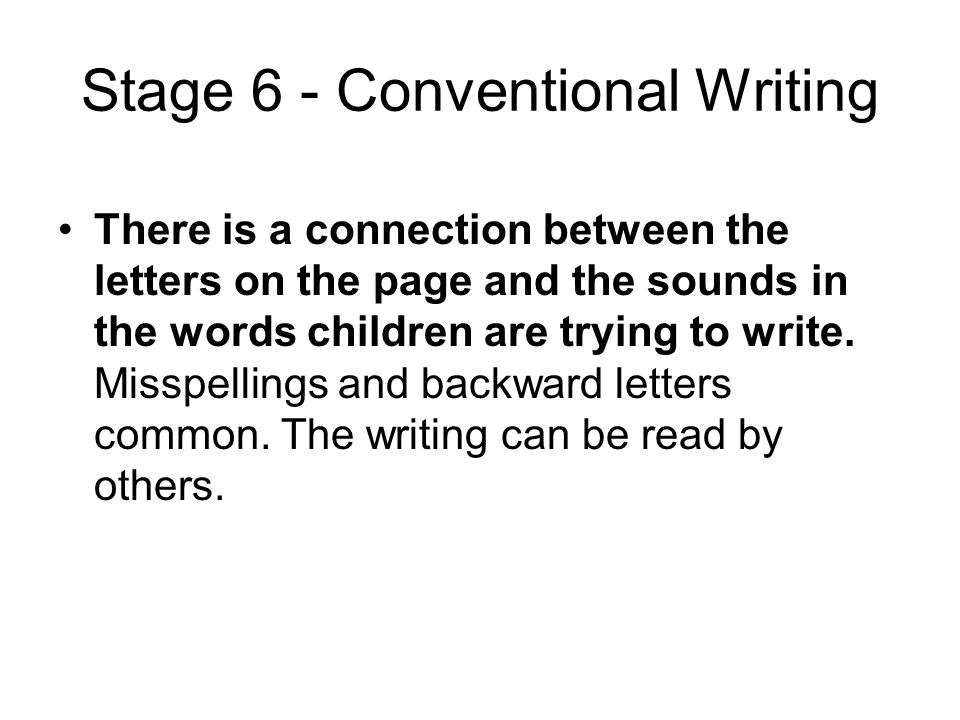Stage 6 - Conventional Writing