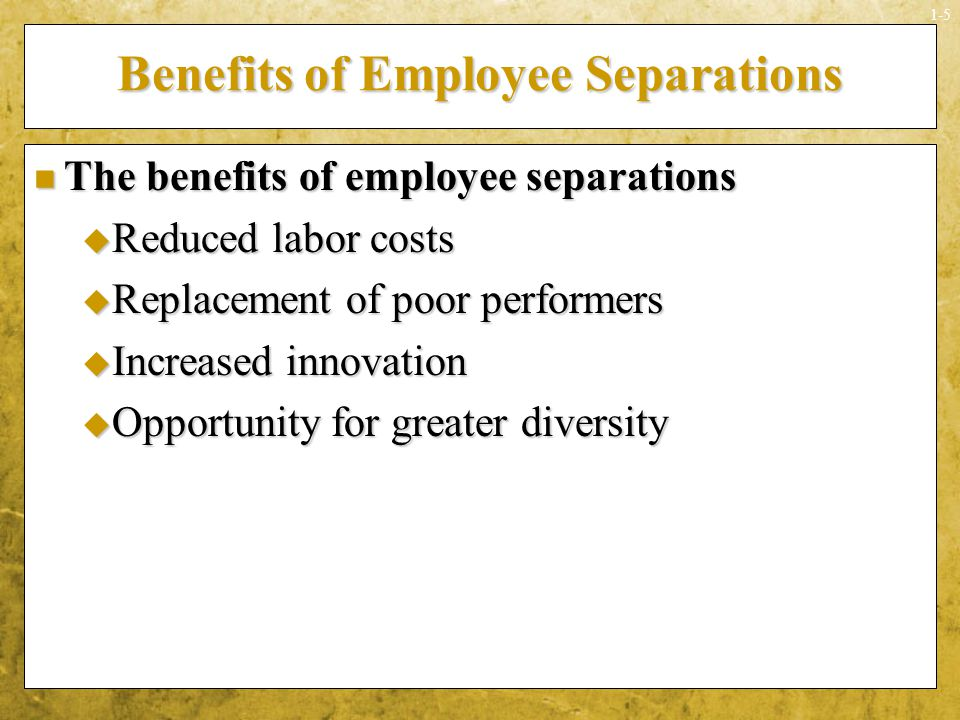 Benefits of Employee Separations