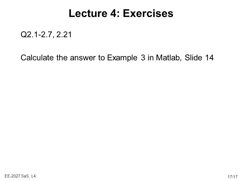 Lecture 4: Exercises Q , Calculate the answer to Example 3 in Matlab, Slide 14.