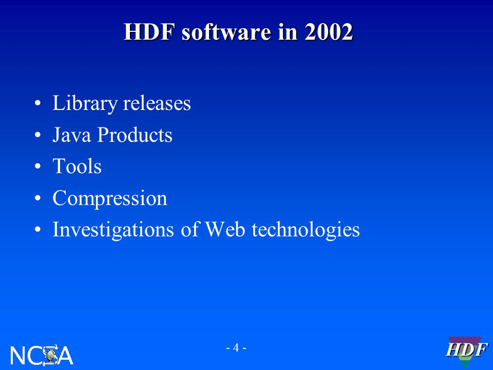 HDF Update Mike Folk National Center for Supercomputing Applications