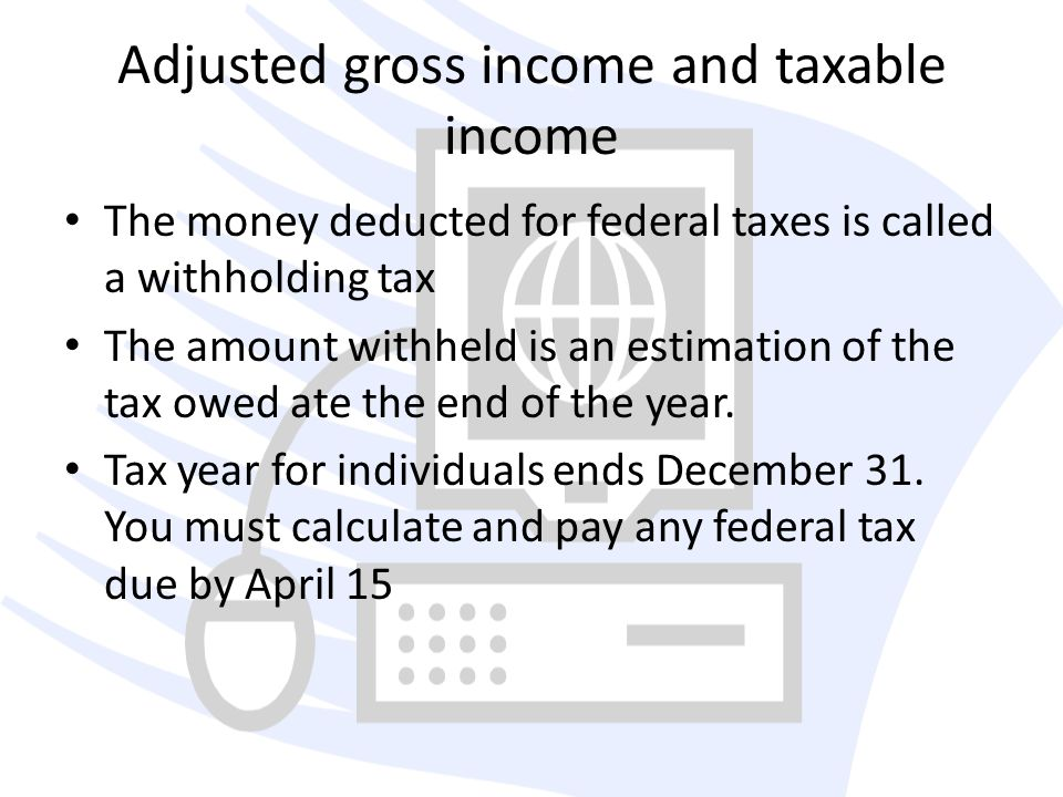 Adjusted gross income and taxable income