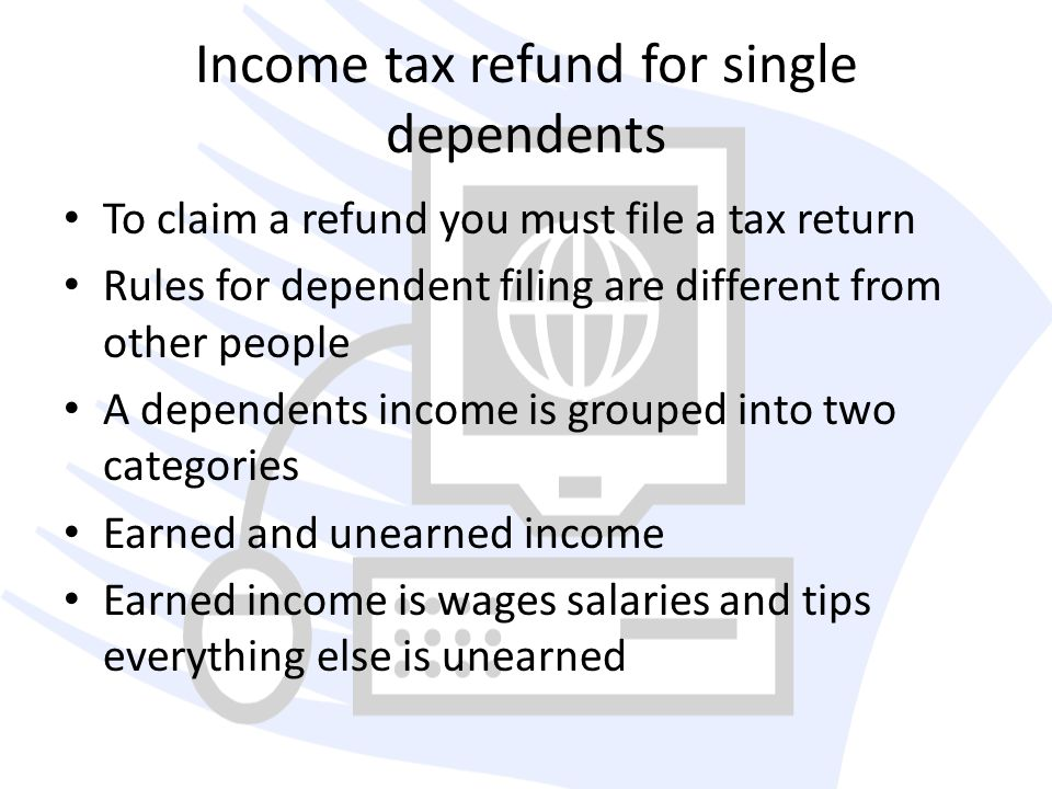Income tax refund for single dependents
