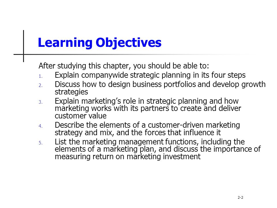 Learning Objectives After studying this chapter, you should be able to: Explain companywide strategic planning in its four steps.