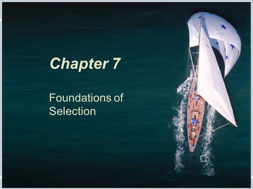Chapter 7 Foundations of Selection