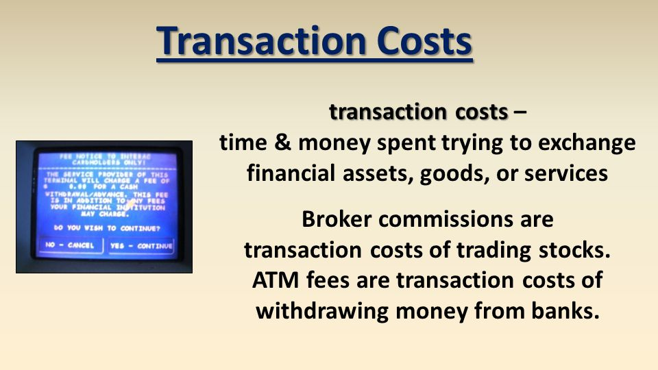 Transaction Costs transaction costs –