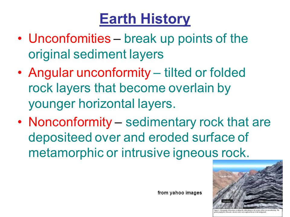 Physical science geologic time ppt download earth history unconfomities break up points of the original sediment layers publicscrutiny Gallery