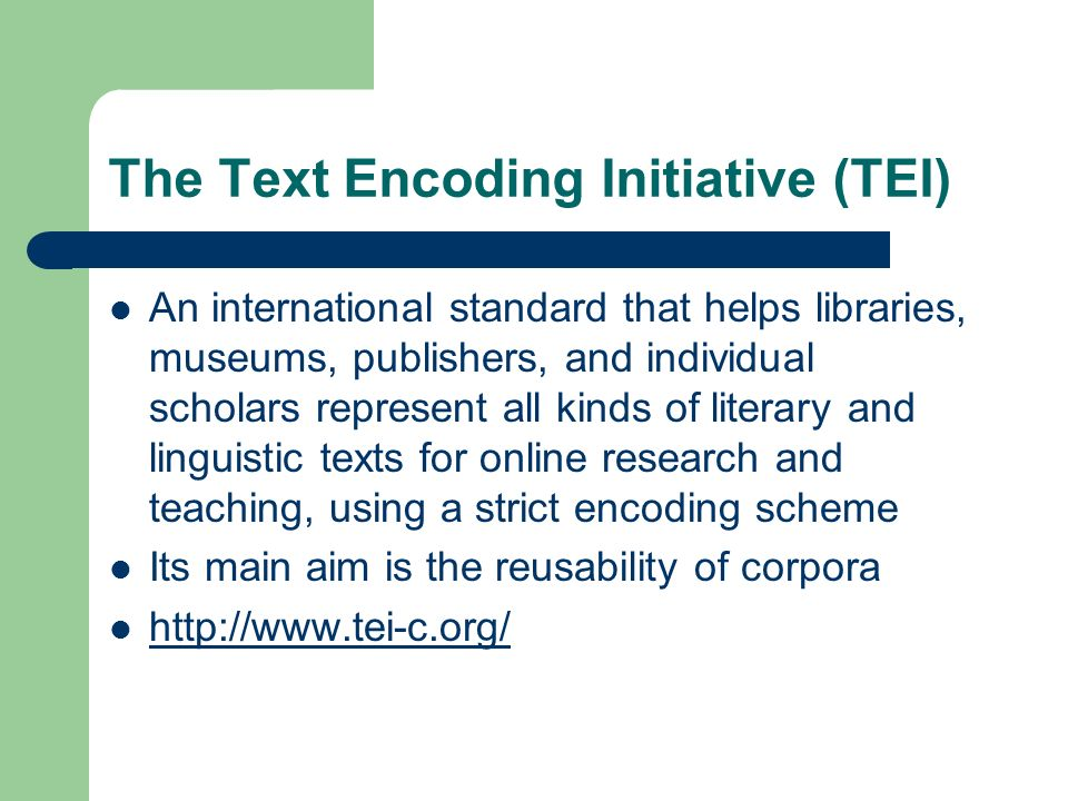 The Text Encoding Initiative (TEI)