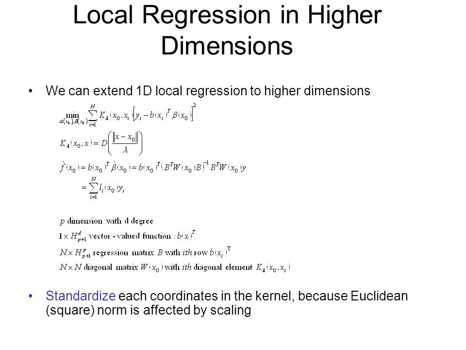 Local Regression in Higher Dimensions