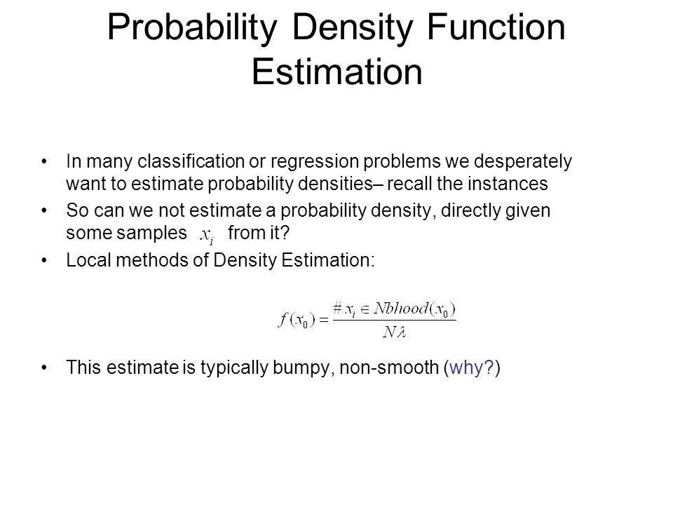 Probability Density Function Estimation