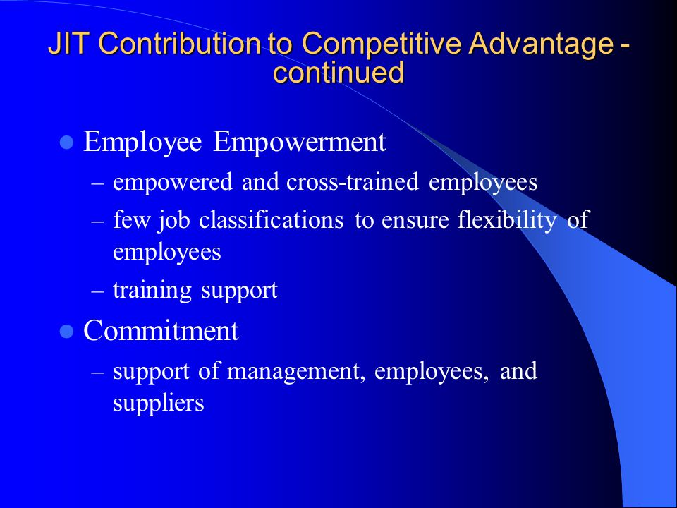 JIT Contribution to Competitive Advantage - continued