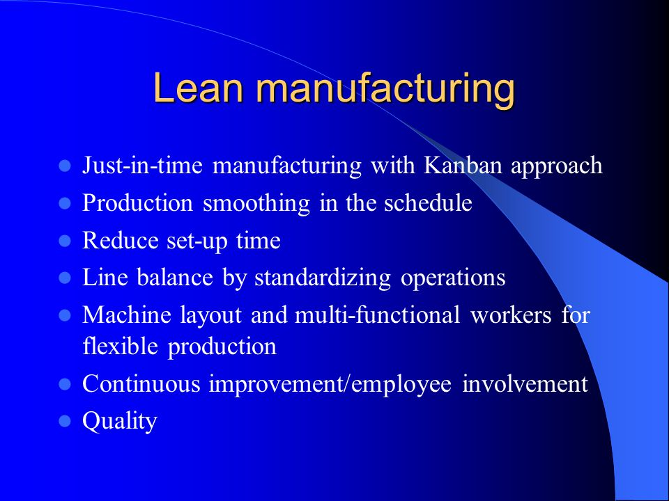 Lean manufacturing Just-in-time manufacturing with Kanban approach