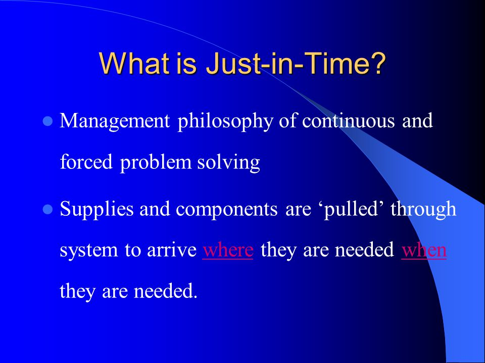 What is Just-in-Time Management philosophy of continuous and forced problem solving.