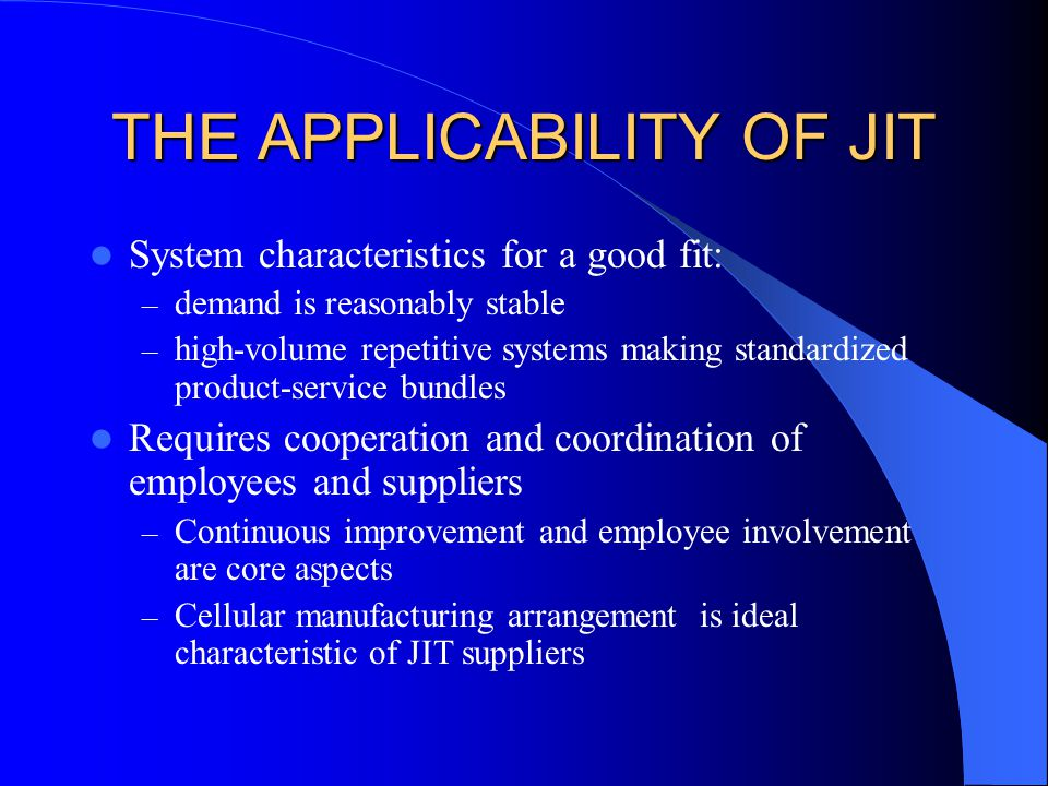 THE APPLICABILITY OF JIT