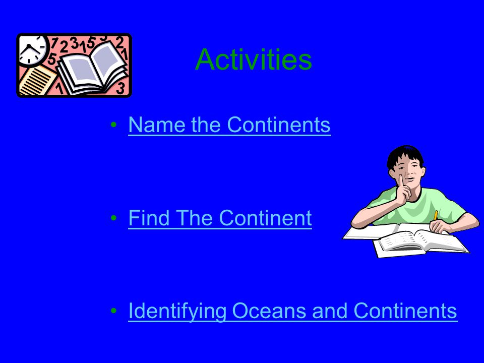Activities Name the Continents Find The Continent