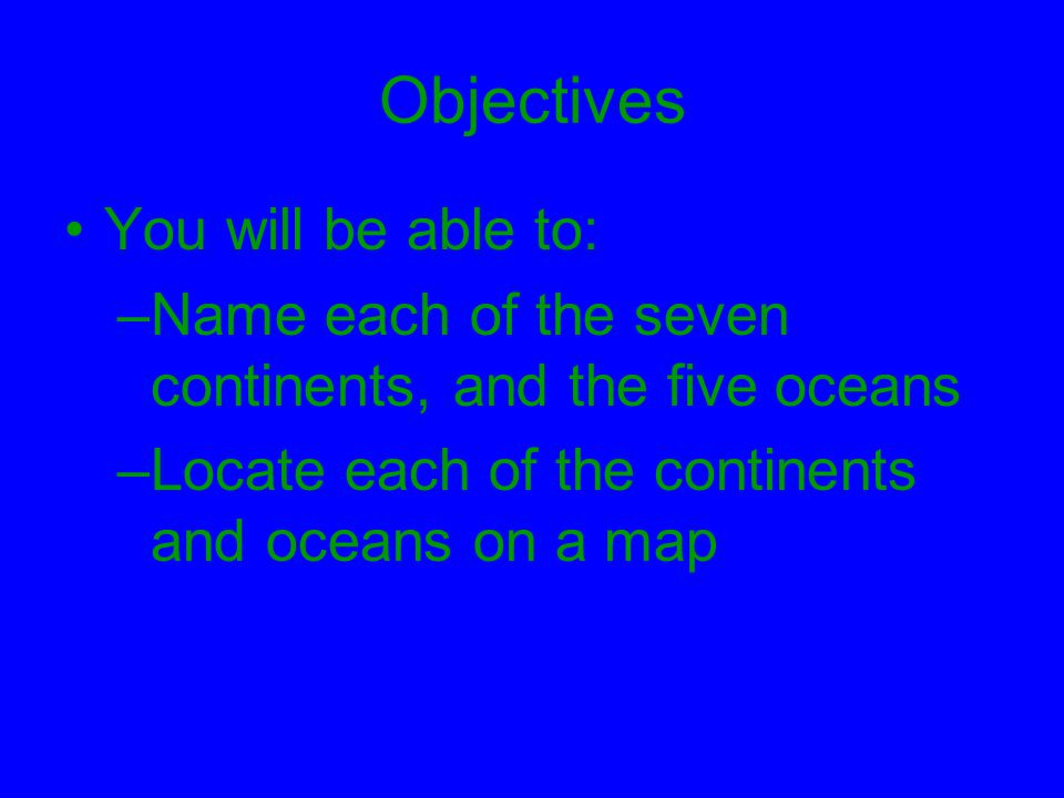 Objectives You will be able to: