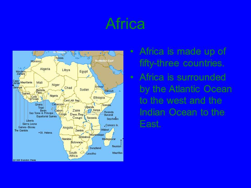 Africa Africa is made up of fifty-three countries.