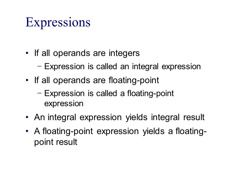 Expressions If all operands are integers